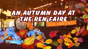 Pub Log - Autumn Day at the Ren Faire Ambience Video